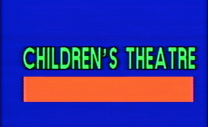 """A title card from Jenny and the Fuzzy Avengers. It reads """"Children's Theatre."""""""